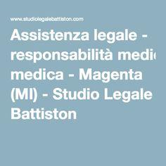Assistenza legale - responsabilità medica - Magenta (MI) - Studio Legale Battiston Magenta, Studio, Studios
