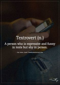 Textrovert (n.) - https://themindsjournal.com/textrovert-n/