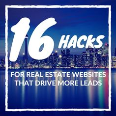 16 Hacks For Real Estate Websites To Drive More Leads