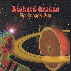 Richard Orange | Big Orange Sun | CD Baby Music Store