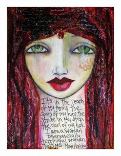 Phenomenal Woman Painting Fine Art Print by chloeandsofiasmom ~ It's in the reach of my arms   The span of my hips,   The stride of my step,   The curl of my lips.   I'm a woman   Phenomenally.   Phenomenal woman,   That's me. ~  Maya Angelou