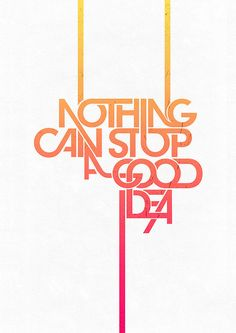 nothing-can-stop-a-good-idea