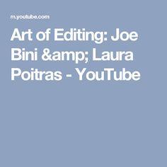 Art of Editing: Joe Bini & Laura Poitras - YouTube