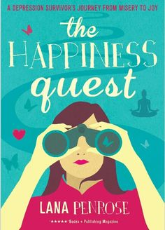 Booktopia has The Happiness Quest by Lana Penrose. Buy a discounted Paperback of The Happiness Quest online from Australia's leading online bookstore. Memoir Writing, Beating Depression, Depression Treatment, New Love, Book Publishing, Memoirs, Nonfiction, Literature, Happiness