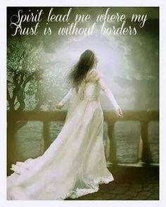 Holy Spirit lead me where my trust is without borders.