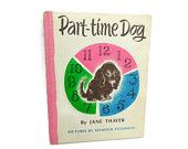 """Rare Children's Book: """"Part-time Dog"""" by Jane Thayer/Catherine Woolley"""