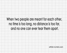 When two people are meant for each other...No Time Is Too Long, No Distance Is Too Far, No One Can Ever Tear Them Apart