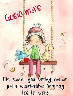 Good Morning World, Good Morning Quotes, Friday Messages, Lekker Dag, Goeie More, Afrikaans Quotes, Friday Humor, Happy Friday, Qoutes