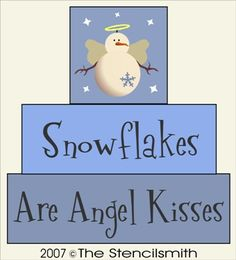 118 - Snowflakes Angel Kisses BLOCK-Snowflakes Are Angel Kisses - BLOCK Stencil snowman primitive shelf sitters winter Painted Christmas Cards, Christmas Verses, Blue Christmas, Christmas Holidays, Xmas, Christmas Decor, Merry Christmas, Primitive Shelves, Angel Kisses