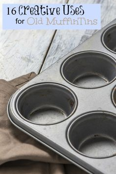 Creative Uses for Old Muffin Tins.  You can use muffin tins for a million things around the kitchen from crafts to gardening.  Don't throw them away.  Upcycle them instead!