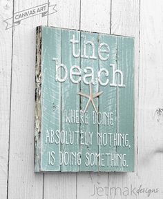 The beach is a wonderful place to go, relax and forget about all your worries! So why not decorate your home with a beautiful quote sign that can