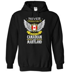 Never Underestimate The Power Of A Canadian in MARYLAND T-Shirts, Hoodies, Sweaters