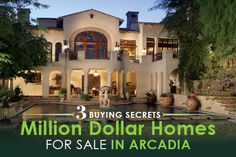 3 Buying Secrets for Million Dollar Homes for Sale in Arcadia - http://www.ostermanrealestate.com/million-dollar-homes-for-sale-in-arcadia/