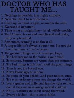 However silly it may be sometimes doctor who has some pretty good life lessons in it- Amy pond Rory Williams river song rose tyler