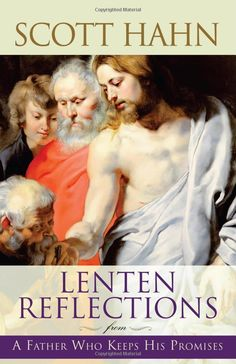 Lenten Reflections From A Father Who Keeps His Promises: Scott Hahn: 9781616364977: Amazon.com: Books