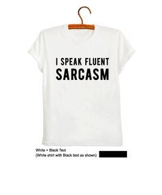 I speak fluent sarcasm TShirt in White Fashion Funny Saying Womens Girls Sassy Cute Gifts Blogger Tops Teens Teenage Fashion Outfits Clothes OOTD Summer School College Student Party Casual by FrogTee •Instagram •Outfits •Clothes •Teens •Fashion Trends •Trendy •T Shirt •Topshop •Sarcasm •Funny •Humorous •Cool •Awesome •OOTD