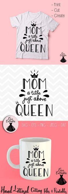 d11f9a988a Mom a title just above Queen Svg, Momlife Svg Mom Shirt Svg Mom Mug Cut