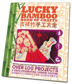 Lucky Bamboo Book of Crafts, Chinese crafts and culture book for all ages. Includes templates!