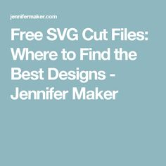 Free SVG Cut Files: Where to Find the Best Designs - Jennifer Maker Free Silhouette Designs, Silhouette Cameo, Free Svg Cut Files, Svg Cuts, Cutting Files, Cool Designs, Good Things, Cricut Ideas, Fonts