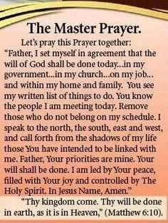 Prayers the master prayer Prayer Scriptures, Bible Prayers, Faith Prayer, God Prayer, Catholic Prayers, Prayer Quotes, Prayer Room, Bible Quotes, Bible Verses