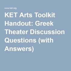 KET Arts Toolkit Handout: Greek Theater Discussion Questions (with Answers)