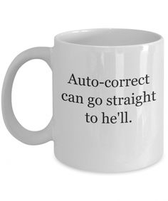 funny coffee mugs Autocorrect Mug Coworker Gift-GranvilleDesigns Coffee Mug Quotes, Funny Coffee Mugs, Coffee Humor, Funny Mugs, Funny Gifts, Special Gifts For Him, Get Well Gifts, Christmas Mugs, Christmas Ideas