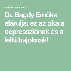 Bagdy Emőke elárulja: ez az oka a depressziónak és a lelki bajoknak! Ptsd