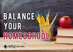 Keeping Balance in Your Homeschool - Molly Green