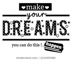make your dreams. you can do this. Textile slogan g letra ozmendesign'nin Shutterstock üzerindeki Portföyü Lotto Winners, Lottery Winner, Slogan Tshirt, T Shirt, Win For Life, Hope In God, Lust For Life, Girls Dream, Shirts With Sayings