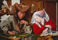 """1540, """"Il Cambiavalute e Sua Moglie"""" (The moneychanger and his wife) by Marinus van Reymerswale.  The thing on the table that looks like a waffle iron is a form for making ingots of melted silver or gold.  He's older than her; his fingers are delicate but his face is still dirty from being out on the street.  He was in such a hurry that he didn't even take off his hat.  Do they have urgent debts?  Children to feed? She is dressed modestly and wears no jewelry - not even earrings."""