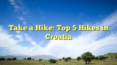 Take a Hike: Top 5 Hikes in Croatia - https://twitter.com/pdoors/status/788558049459875840