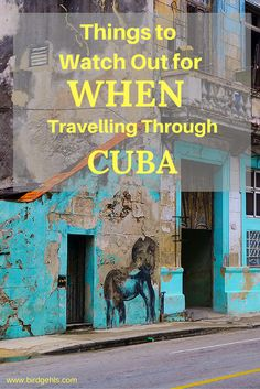 There are other things I know I could have avoided. So, this is what you should watch out for when travelling through Cuba.