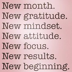 New month, new goals, new mindset, new focus, new ...