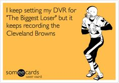 I keep setting my DVR for 'The Biggest Loser' but it keeps recording the Cleveland Browns.