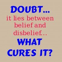 "Overcoming Doubt is all about ridding the ""thoughts in your head"" that say YOU CAN'T!"