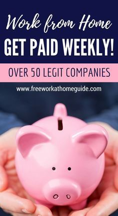 Over 50 Companies That Offer Weekly Paying Home Based Jobs - http://www.freeworkathomeguide.com