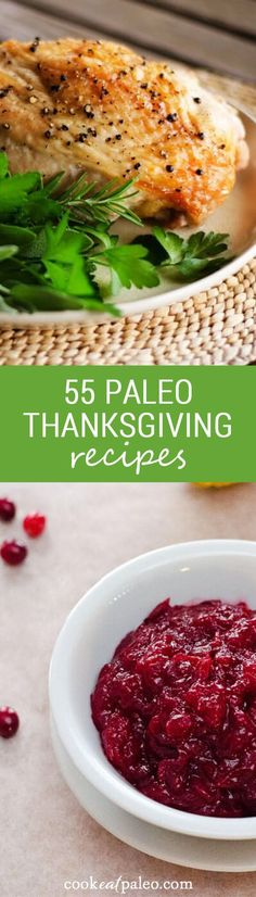 55 Paleo Thanksgiving Recipes - all of these paleo Thanksgiving recipes are gluten-free, grain-free, real food versions of holiday favorites. ~ http://cookeatpaleo.com