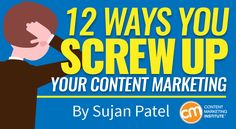12 Ways You Screw Up Your Content Marketing