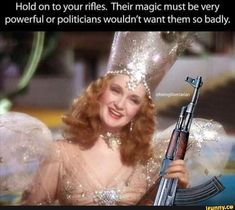 Picture memes 1 comment — iFunny Hold on to your rifles. Their magic must be very powerful or politicians wouldn't want them so badly. – popular memes on the site By Any Means Necessary, Gun Rights, Pictures Of The Week, Gun Control, Truth Hurts, 2nd Amendment, Politicians, Popular Memes, Hold On