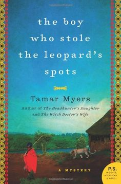 The Boy Who Stole the Leopard's Spots: A Mystery (Belgian Congo Mystery) by Tamar Myers http://www.amazon.com/dp/0061997730/ref=cm_sw_r_pi_dp_HqcAvb1A5WXGQ