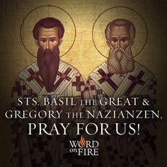 Sts. Basil the Great & Gregory the Nazianzen, pray for us!