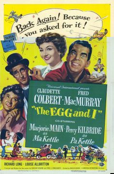 The Egg and I Claudette Colbert, Fred MacMurray, Marjorie Main, Percy Kilbride 1940s Movies, Comedy Movies, Old Movies, Vintage Movies, Great Movies, Famous Movies, Indie Movies, Old Movie Posters, Classic Movie Posters