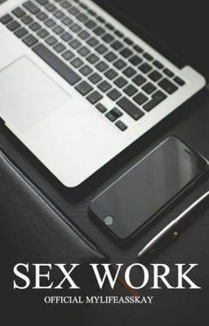 Sex work (na Wattpad) http://my.w.tt/UiNb/XHQkeDhdwv  #(null) #amreading #books #wattpad
