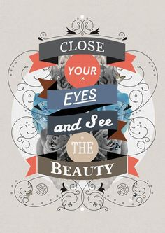 Close your eyes and see the beauty word art print poster black white motivational quote inspirational words of wisdom motivationmonday Scandinavian fashionista fitness inspiration motivation typography home decor