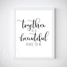 Together Is A Beautiful Place To Be Wall Art Words of Wisdom
