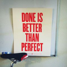 —Done Is Better Than Perfect by Adam Stacoviak