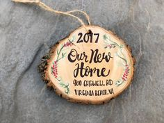 New Home Christmas Ornament Wood Slice Personalized New House, Hand Lettered Rustic Tree Ornament, T
