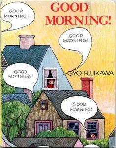 Good Morning! by Gyo Fujikawa