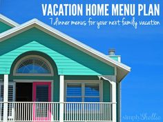 If you're in the mood to cook while on vacation - Menu plan for family vacation
