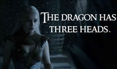 "The most important reason for this theory is a prophecy given to Daenerys in the House of the Undying: ""The dragon has three heads."""